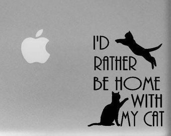 I'd Rather Be Home With My Cat Decal