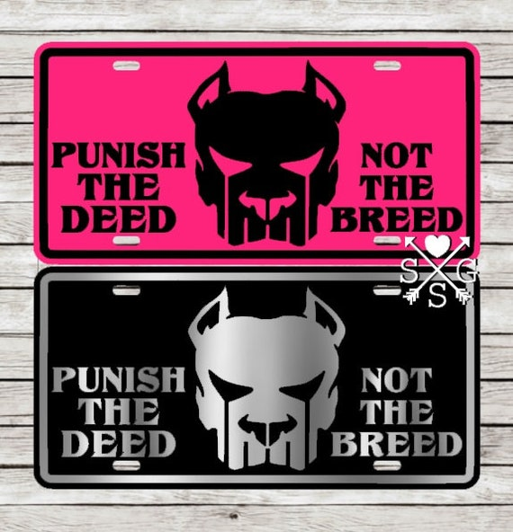 Pitbull Punisher Punish The Deed License Plate Front Car Tag
