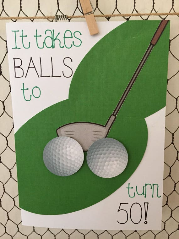 Happy Birthday Golf It Takes Balls To Turn 50 Homemade