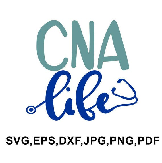 Cna Life Svg File Cna Tshirt Design Cna Life Cameo And Etsy