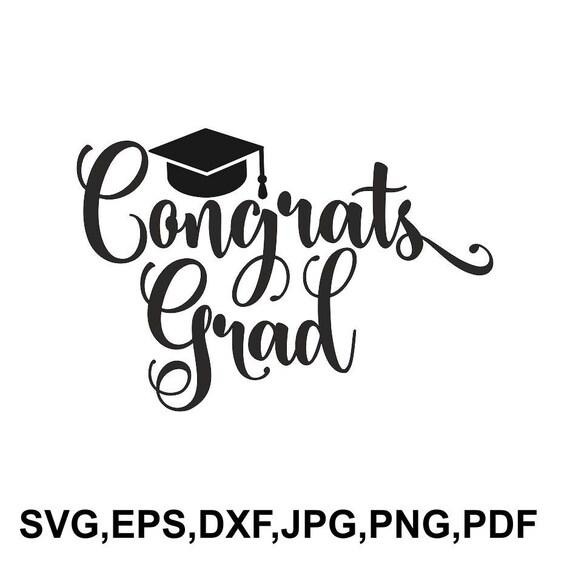 Congrats Grad Svg Grad Svg Graduation Cap Svg Graduation Etsy