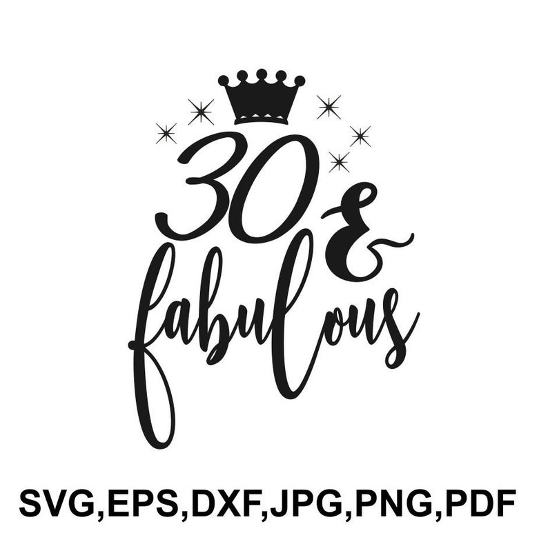 30 And Fabulous Svg File 30th Birthday Saying T Shirt Design