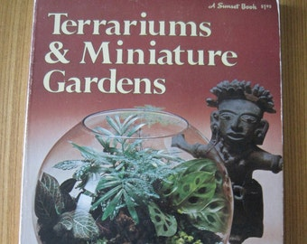 Terrariums & Miniature Gardens, Sunset Book, 1973, Vintage