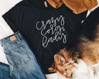 c59371f3d49f3 crazy corgi lady hand lettered women s t-shirt