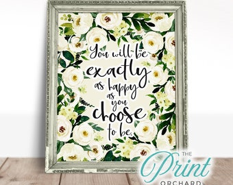Choose Happiness Print Happiness Quotes Exactly As Happy Etsy