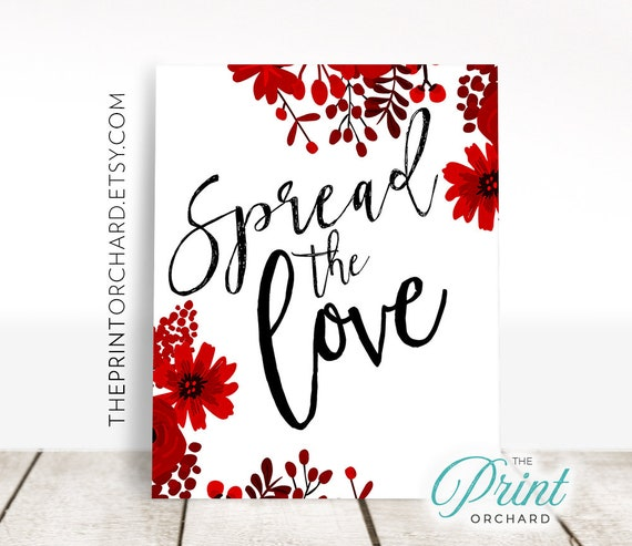 Spread the Love Red Floral Art Red Decor Kindness Quotes Be Nice Spread  Love Printable Desk Art Office Decor Love Wall Art