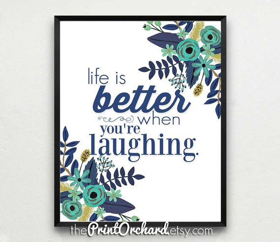Life Is Better When Youre Laughing Humor Quotes Etsy