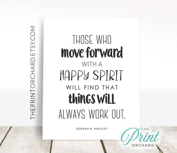 Gordon B Hinckley Quote Move Forward Happy Spirit Things Will Etsy