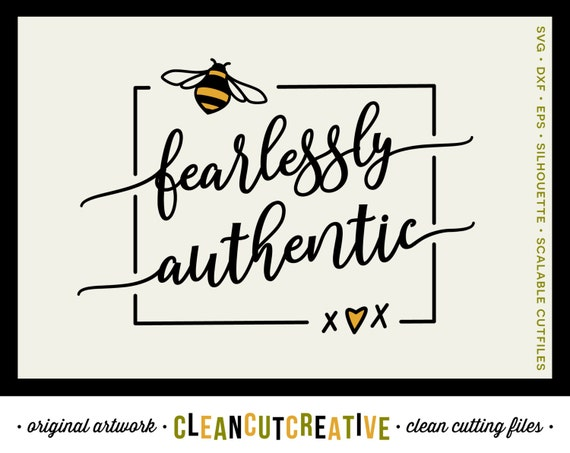 Bee Quotes: Bee Fearlessly Authentic SVG Files Sayings Quotes SVG DXF