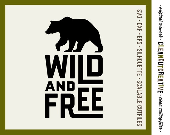 Wild Free Quote With Bear Svg Files Sayings Svg Dxf Eps Etsy