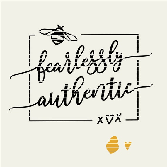 Bee Fearlessly Authentic Svg Files Sayings Quotes Svg Dxf Etsy