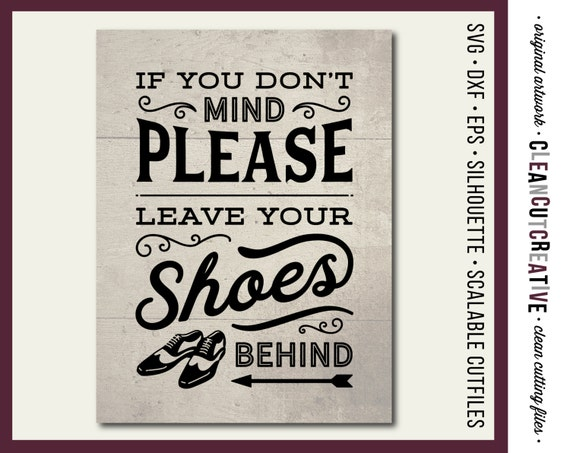 3deffb8bdf571 SVG Leave Shoes Behind - no shoes take off remove your shoes off hallway  mudroom wood sign svg file design Cricut & Silhouette cutting file