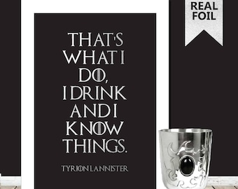 A4  Tyrion Lannister Quote Game Of Thrones Print - Game Of Thrones Poster - Game Of Thrones Picture - Game Of Thrones Art Silver Foil Print
