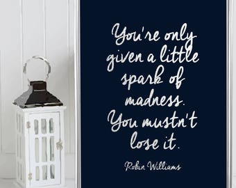 A4/A3 Robin Williams Madness Quote - Robin Williams Quote Print - Robin Williams Art - Inspirational Quote Wall Art - Quirky Home Decor