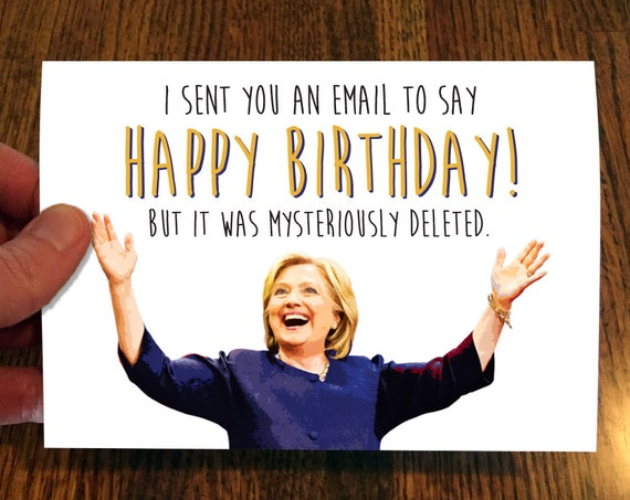Hillary Disappearing Email Funny Birthday Card Political