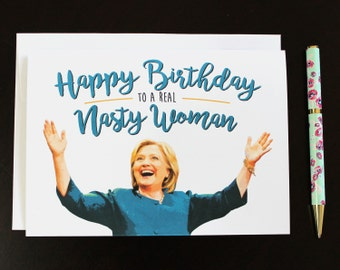 Hillary Clinton - Nasty Woman Birthday Card - Funny Birthday Card - Political Birthday Card