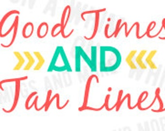 "SVG ""Good Times and Tan Lines"" SVG file -- Digital Image --"