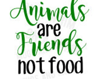 Animals are Friends not Food SVG Vegan SVG Vegetarian SVG