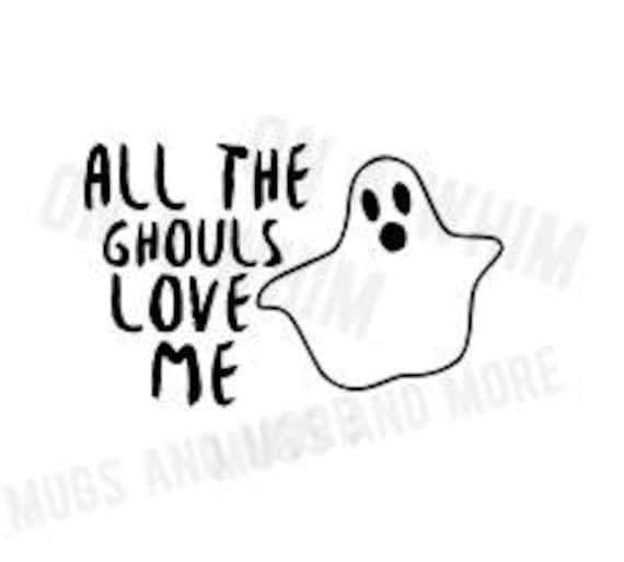 Download All the Ghouls Love Me SVG T-shirt design Halloween svg ...