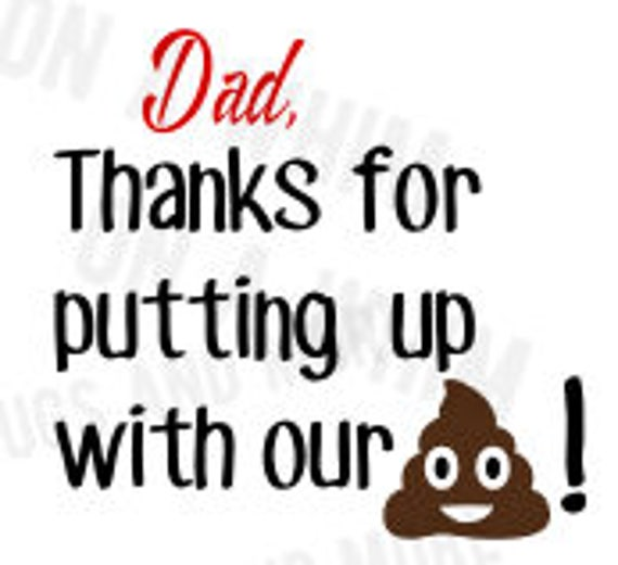 Dad Thanks For Putting Up With Our Shh Svg Fathers Day Svg Etsy