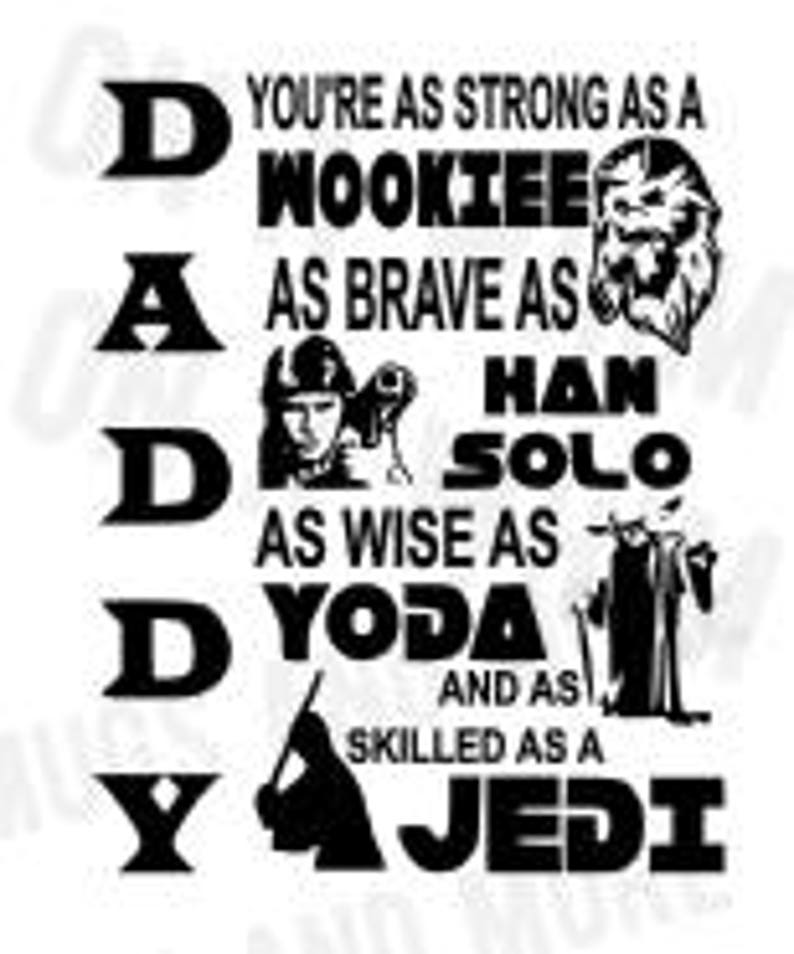 Free The most common starwars father day material is metal. Father S Day Star Wars Svg File Etsy SVG, PNG, EPS, DXF File