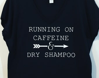 Running on Caffeine and Dry Shampoo - tee