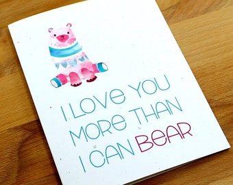 "Bear Valentine Card, Funny Valentine's Day, Card Valentine, Pun Valentine - ""I love you more than I can bear,"" Card for Him, Card for Her"