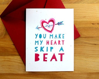 "Love Card, Heart Card, Anniversary Card, Valentine's Card, Valentine's Day Card,  ""you make my heart skip a beat, Card for Him, Card for Her"