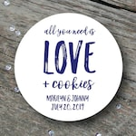Wedding Cookie Label, All You Need is Love and Cookies, Cookie Sticker, Wedding Cookie Sticker, Cookie Bar Label, Personalized Cookie Favour