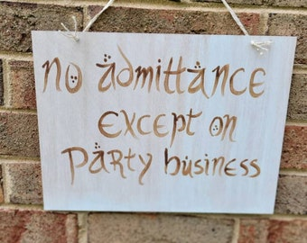 No Admittance Except on Party Business wooden sign, LOTR décor, hobbit home wall décor