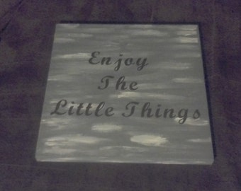 "Sign ""Enjoy the Little Things"""