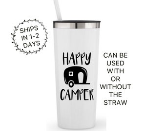 Happy Camper Mug Happy Camper Tumbler Happy Camper Coffee Mug Travel Mug Stainless Steel - Can be used with or without straw