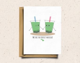 Bubble Tea Greeting Card, Boba Tea, Valentines Day Card, Anniversary Card, Love Card, Cute Card, Kawaii Card   We Are The Perfect Matcha!