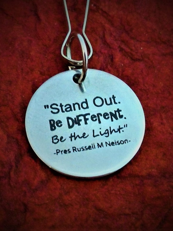 Stand Out Be Different Be the Light Pres Russell M Nelson Quote Zipper Pulls, Gifts for LDS Young Women Young Men Charms, LDS Jewelry Gifts