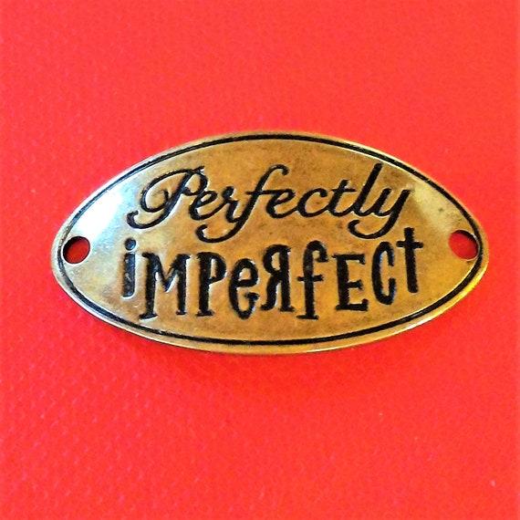 CLEARANCE 1 pcs Antique Bronze Perfectly Imperfect Charm for Wrist Cuff Belt Bracelet Purse Hat Plaque Crafts, Large Pendant Jewelry
