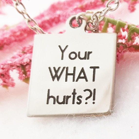 Teacher Gag Gifts, Kindergarten Teacher Charm Necklace, Elementary School White Elephant Gift, Funny Unique Jewelry, Your WHAT Hurts Charm