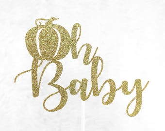 Oh Baby Pumpkin Cake Topper! Little Pumpkin Cake Topper, Fall Baby Shower, Little Pumpkin Baby Shower, Gender Reveal Cake Topper