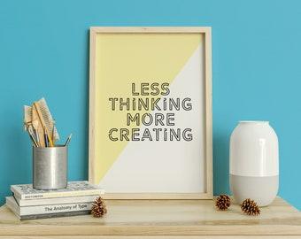 Less thinking more creating print, maker gift, gift for maker, graphic designer wall art, gift for graphic designer, typographic print