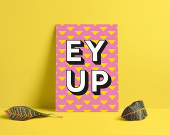 Ey up poster, Yorkshire print, Yorkshire slang, Yorkshire dialect print