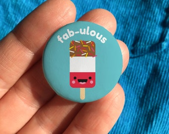 Fab ice lolly pin, fabulous friend birthday badge, you're fab lolly pin, fab teacher gift, positivity pin, stocking filler