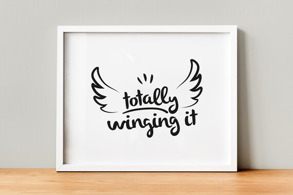 Totally winging it, first mothers day gift, work quotes prints, funny wall  art, new parents gift, new mother gift, inspirational quote