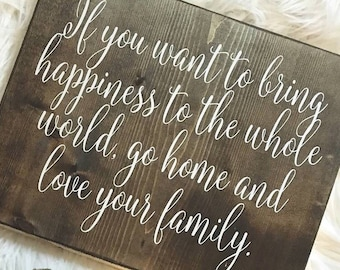 If you want to bring happiness to the whole world, wood signs, family signs, home decor