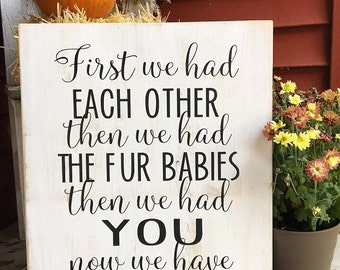 First we had eachother, Then we had you,   Now we have everything, wood sign, nursery decorations, baby shower gift, Christmas gift