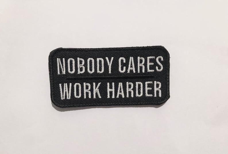 Nobody cares work harder