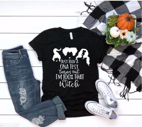 just took a dna test and im 100 that witch l Fall T-shirt l Hocus Pocus l Womens T