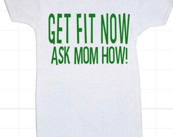 Customized Get fit now ask mom how onesie
