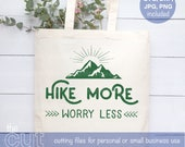 Hike More Worry Less svg, hiking svg, shirt design, mountain vacation, cut file, printable clipart, vinyl cut file