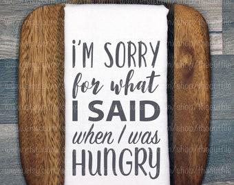 Sorry for what I said when I was hungry SVG cut files Potholder Svg Mug Svg files for Cricut Kitchen towel Svg Sign Svg file Svg for apron