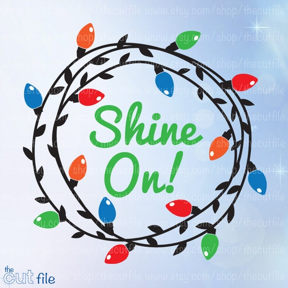 image 0 - Shine On Svg Christmas Wreath Christmas Lights Svg Dxf Eps Etsy