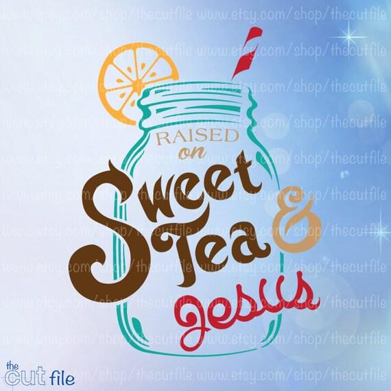 0fcf66729 Raised on Sweet Tea and Jesus htv vinyl decal cutting file